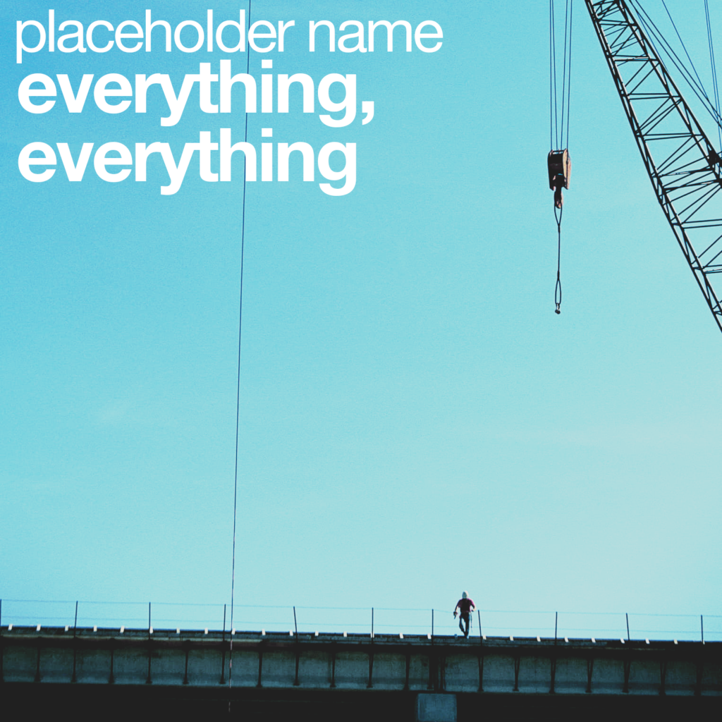 """""""placeholder name"""" by Devon"""